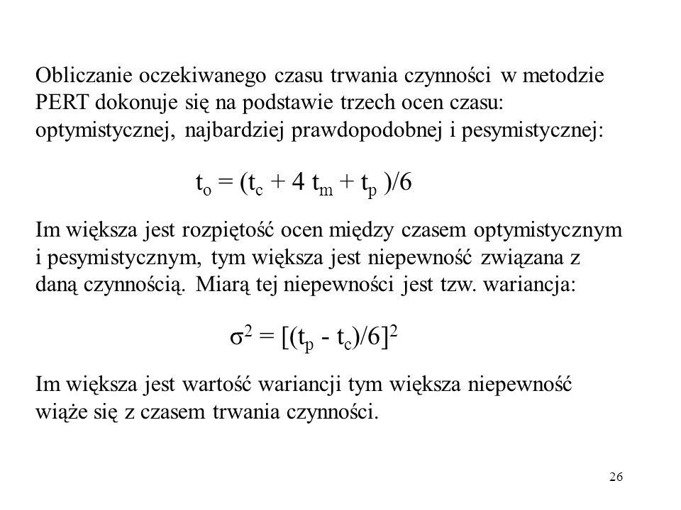 to = (tc + 4 tm + tp )/6 σ2 = [(tp - tc)/6]2